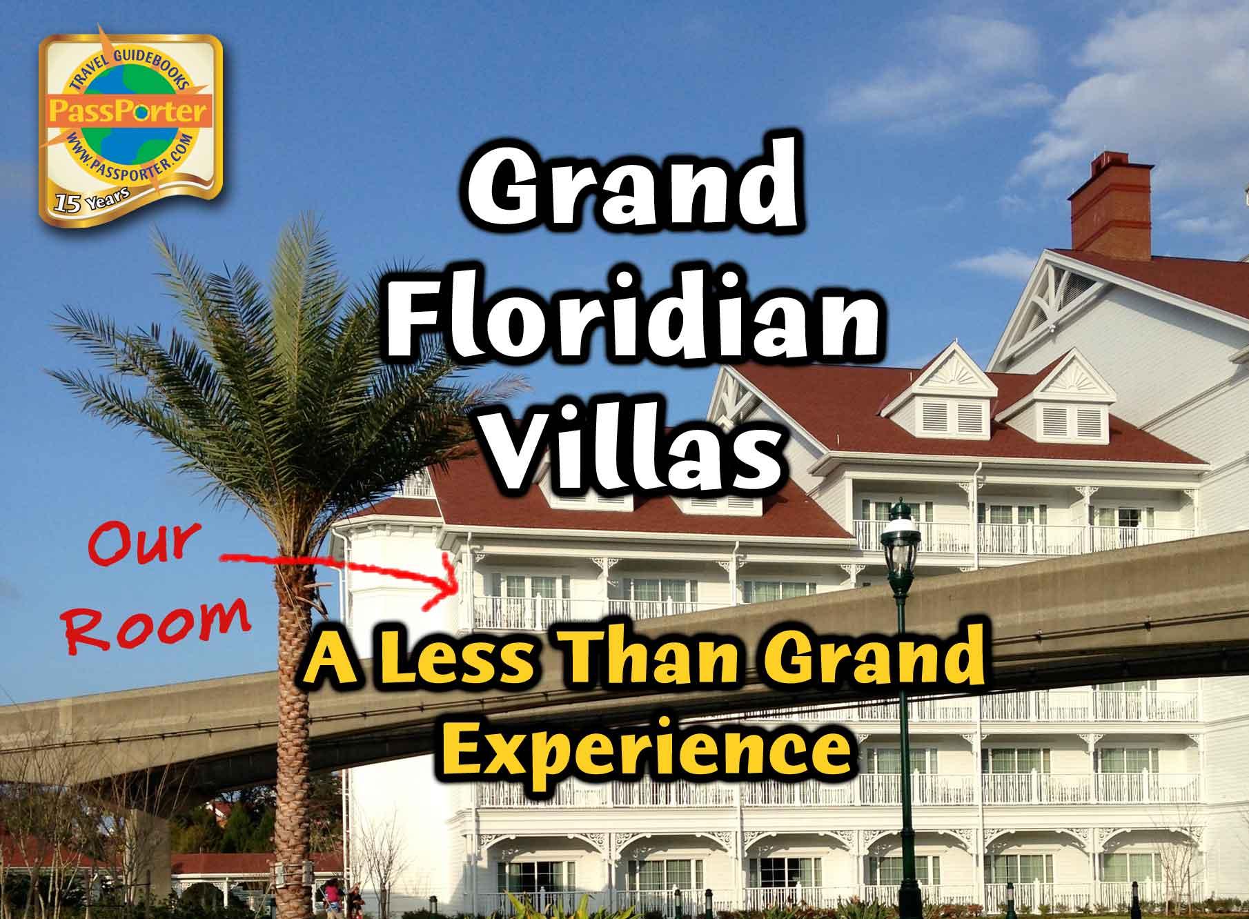Grand Floridian Villas  A Less Than Grand Experience   PassPorter Blogs. Grand Floridian Villas  A Less Than Grand Experience   PassPorter