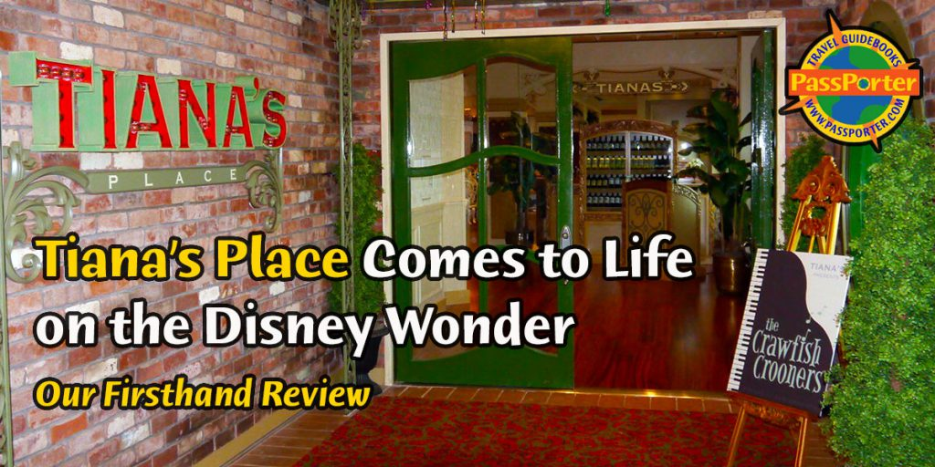 Tiana's Place Comes to Life on the Disney Wonder | Restaurant Review at PassPorter.com
